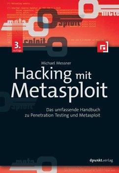 Hacking mit Metasploit - Messner, Michael