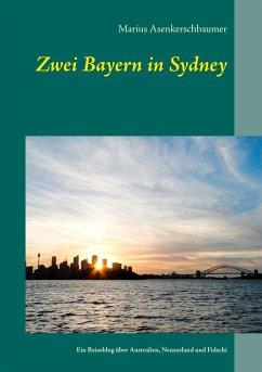 Zwei Bayern in Sydney - Asenkerschbaumer, Marius