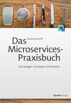 Das Microservices-Praxisbuch - Wolff, Eberhard