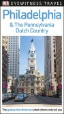 DK Eyewitness Travel Guide Philadelphia and the Pennsylvania Dutch Country (eBook, PDF)
