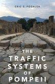 The Traffic Systems of Pompeii (eBook, ePUB)
