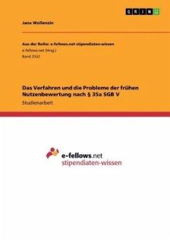Das Verfahren und die Probleme der frühen Nutzenbewertung nach § 35a SGB V - Wollenzin, Jana
