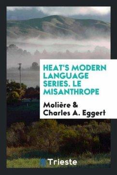 Heat's Modern Language Series. Le Misanthrope
