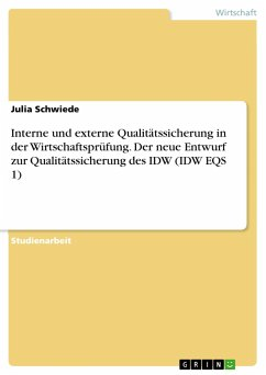 Interne und externe Qualitätssicherung in der Wirtschaftsprüfung. Der neue Entwurf zur Qualitätssicherung des IDW (IDW EQS 1)