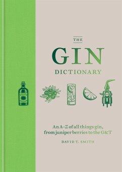 The Gin Dictionary - Smith, David T.