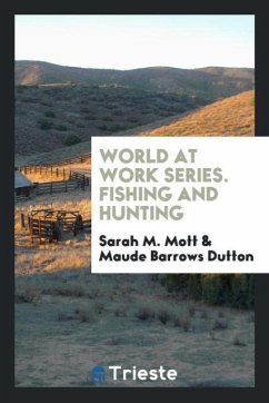 World at Work Series. Fishing and Hunting
