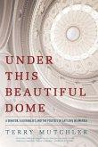 Under This Beautiful Dome (eBook, ePUB)