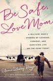Be Safe, Love Mom (eBook, ePUB)