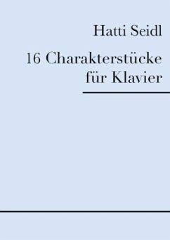 16 Charakterstücke für Klavier