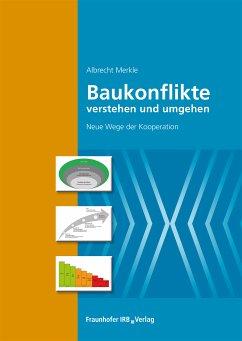 Baukonflikte verstehen und umgehen. (eBook, PDF) - Merkle, Albrecht