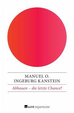 Abhauen - die letzte Chance? (eBook, ePUB) - O., Manuel; Kanstein, Ingeburg