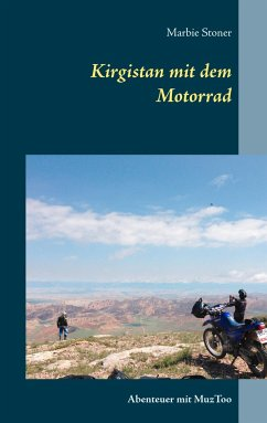 Kirgistan mit dem Motorrad - Stoner, Marbie