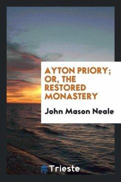 Ayton Priory; Or, the Restored Monastery