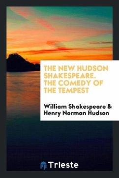 The New Hudson Shakespeare. The Comedy of the Tempest