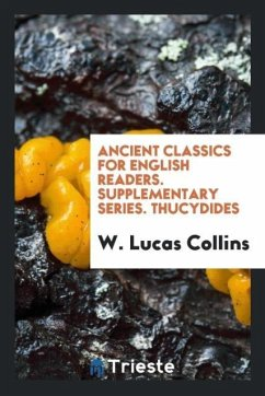 Ancient Classics for English Readers. Supplementary Series. Thucydides