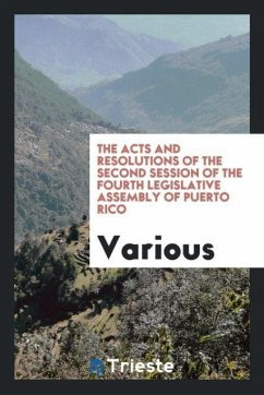 The Acts and Resolutions of the Second Session of the Fourth Legislative Assembly of Puerto Rico