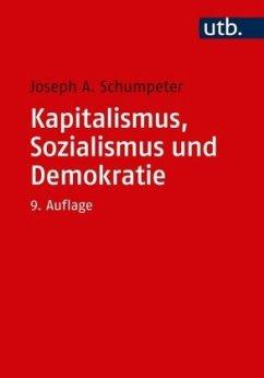 Kapitalismus, Sozialismus und Demokratie - Schumpeter, Joseph A.