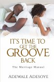 IT'S TIME TO GET THE GROOVE BACK (eBook, ePUB)