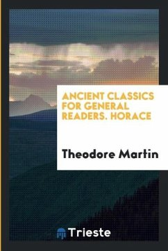 Ancient Classics for General Readers. Horace