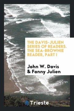 The Davis-Julien Series of Readers. The Sea-Brownie Reader, Part I
