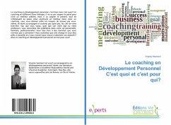 Le coaching en Développement Personnel C'est quoi et c'est pour qui?