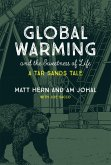 Global Warming and the Sweetness of Life: A Tar Sands Tale