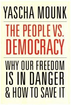 The People vs. Democracy - Mounk, Yascha