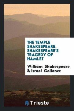 The Temple Shakespeare. Shakespeare's Tragedy of Hamlet