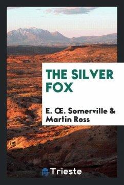 The Silver Fox - Somerville, E. Oe.; Ross, Martin