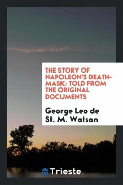 The Story of Napoleon's Death-Mask