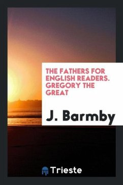 The Fathers for English Readers. Gregory the Great