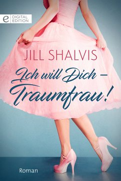 Ich will Dich - Traumfrau! (eBook, ePUB)