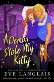 A Demon Stole My Kitty (Werewolves, Vampires and Demons, Oh My, #3) (eBook, ePUB)