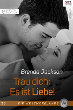 Trau dich: Es ist Liebe! / Die Westmorelands Bd.28 (eBook, ePUB) - Jackson, Brenda