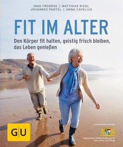 Fit im Alter (eBook, ePUB) - Froböse, Ingo; Riedl, Matthias; Cavelius, Anna; Pantel, Johannes