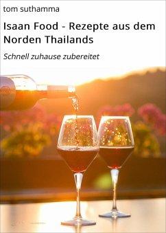 Isaan Food - Rezepte aus dem Norden Thailands (...