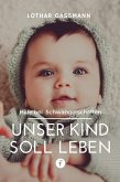 Unser Kind soll leben (eBook, ePUB)
