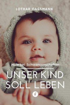 Unser Kind soll leben (eBook, ePUB) - Gassmann, Lothar