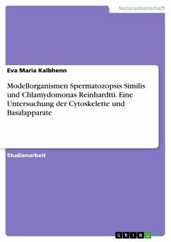 Modellorganismen Spermatozopsis Similis und Chl...