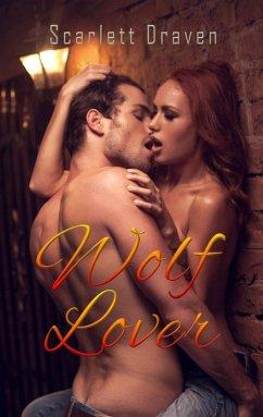 Wolf Lover (eBook, ePUB) - Draven, Scarlett