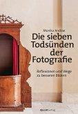 Die sieben Todsünden der Fotografie (eBook, ePUB)