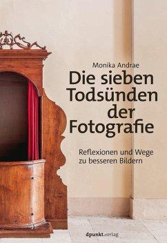 Die sieben Todsünden der Fotografie (eBook, ePUB) - Andrae, Monika