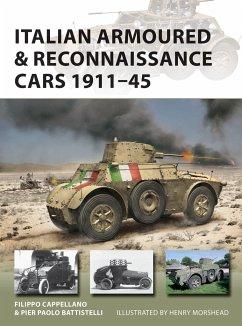 Italian Armoured & Reconnaissance Cars 1911-45 - Cappellano, Filippo; Battistelli, Pier Paolo