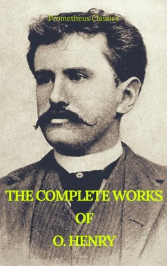 The Complete Works of O. Henry: Short Stories, ...