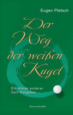 Der Weg der weißen Kugel (eBook, ePUB)