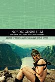 Nordic Genre Film: Small Nation Film Cultures in the Global Marketplace