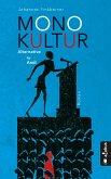 Monokultur. Alternative für Andi (eBook, PDF)