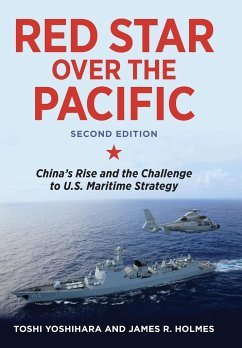 Red Star Over the Pacific: China's Rise and the Challenge to U.S. Maritime Strategy - Yoshihara, Toshi; Holmes, James R.