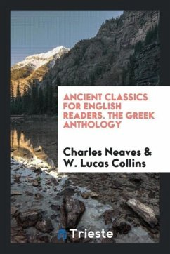Ancient Classics for English Readers. The Greek Anthology