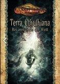 Cthulhu: Terra Cthulhiana - Bis ans Ende der Welt (Hardcover)